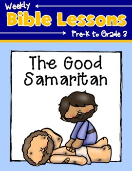 Weekly Bible Lessons The Good Samaritan By Homeschooling By Heart