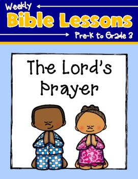 Weekly Bible Lessons: The Lord's Prayer