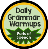 Weekly Grammar Warm Up - Parts of Speech Review