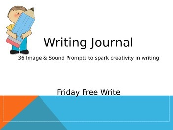 Weekly Writing Journal Prompts - Images and Sounds for the Entire School Year!