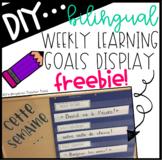 Weekly Learning Goals Display FREEBIE (Bilingual)