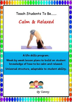 Weekly Life Skills lessons to teach students how to be calm and relaxed