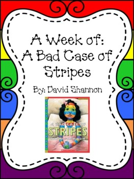 Weekly Literacy Unit: A Bad Case of Stripes by David Shannon