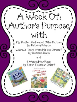 Weekly Literacy Unit: Author's Purpose