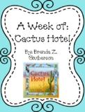 Weekly Literacy Unit: Cactus Hotel