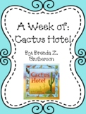 Weekly Literacy Unit: Cactus Hotel