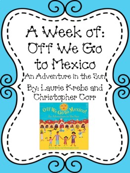 Weekly Literacy Unit: Off We Go to Mexico, An Adventure in the Sun
