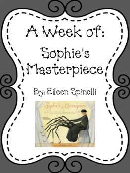 Weekly Literacy Unit: Sophie's Masterpiece