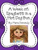 Weekly Literacy Unit: Spaghetti in a Hot Dog Bun
