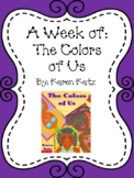 Weekly Literacy Unit: The Colors of Us