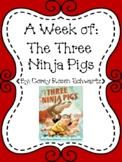 Weekly Literacy Unit: The Three Ninja Pigs