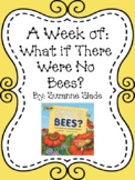 Weekly Literacy Unit: What If There Were No Bees?