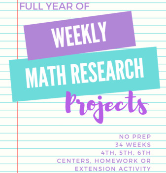Weekly Math Research Projects-- 4th or 5th Grade for the ENTIRE YEAR!