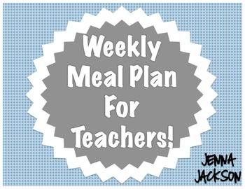 Weekly Meal Plan/Grocery List for Teachers!