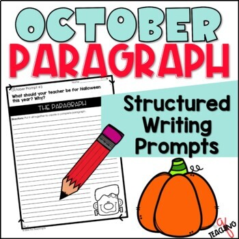Weekly Paragraph Writing Prompts-Structured Writing (OCTOBER)