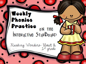 Phonics Practice for Reading Wonders on the StarBoard 1st grade {Unit 3}