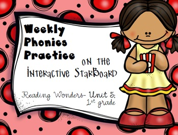 Phonics Practice for Reading Wonders on the StarBoard 1st grade {Unit 5}
