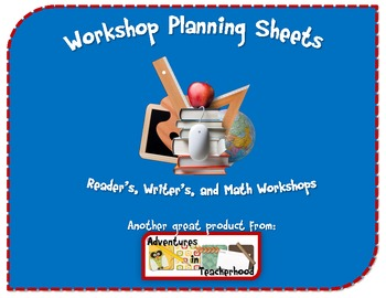 Weekly Planning Sheets for Reader's, Writer's, and Math Workshops