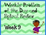 Weekly Problem of the Day and Spiral Review Set #9