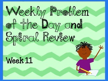 Weekly Problem of the Day and Spiral Review Set # 11