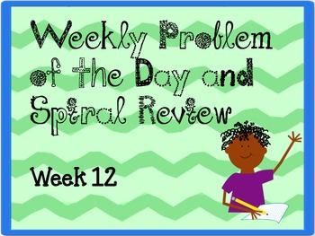 Weekly Problem of the Day and Spiral Review Set # 12