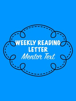 Weekly Reading Letter Mentor Text