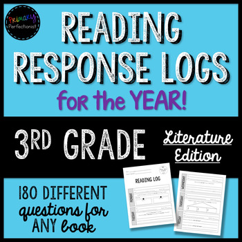 Reading Response Logs / Questions for 3rd Grade - Literature Edition - YEAR LONG