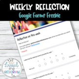 Weekly Reflection Google Forms FREEBIE [Editable]