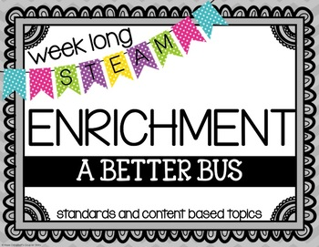 Weekly STEAM Enrichment {A Better Bus}