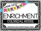 Weekly STEAM Enrichment {Colonial House}