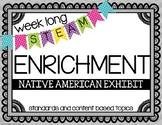 Weekly STEAM Enrichment {Native American Exhibit}