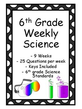 Weekly Science - First 9 Weeks - Key Included - 6th grade