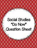 """Weekly Social Studies """"Do Now"""" Question Sheet"""