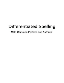 Weekly Spelling Lists with Prefixes and Suffixes