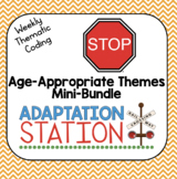 Weekly Thematic Coding: Age-Appropriate Themes Growing Min
