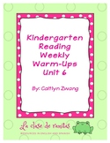 Kindergarten Reading Weekly Warm-Ups Unit 6