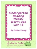 Kindergarten Reading Weekly Warm-Ups Units 1-5