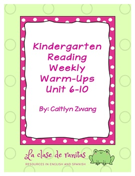 Kindergarten Reading Weekly Warm-ups Units 6-10