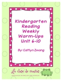 Kindergarten Reading Weekly Warm-ups Units 6-10
