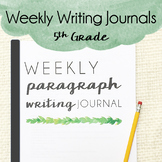 Weekly Writing Journals - Paragraph Writing for 5th Grade