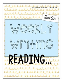 Weekly Writing - Reading - Freebie!