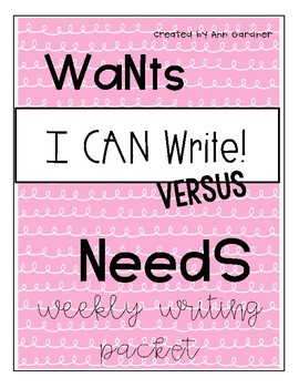 Weekly Writing - Wants vs. Needs - Paragraph