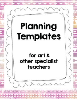 Weekly and Monthly Planning Templates for Art Teachers and