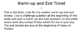 Weekly warm-up and exit ticket