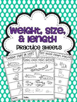 Weight, Size, & Length Practice Sheets