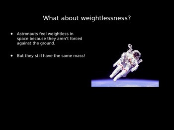 Weight vs. Mass in Space