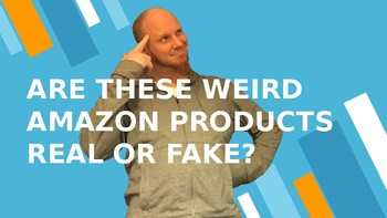 Weird Amazon Products: Real or Fake? Pt 1
