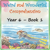 Weird and Wonderful Comprehension Year 6 Book 1