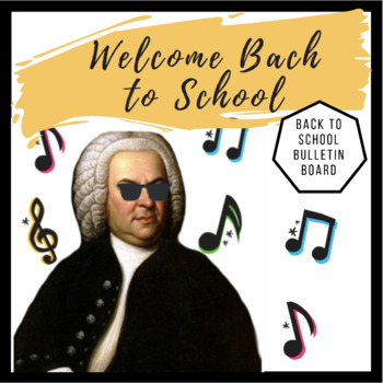 Welcome Bach to School | Back to School Music Bulletin Board