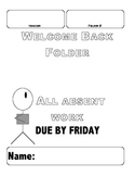 Welcome Back/ Absent Folders